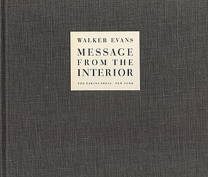 Walker Evans: Message From the Interior