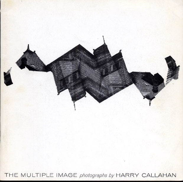 Harry Callahan: The Multiple Image, SIGNED