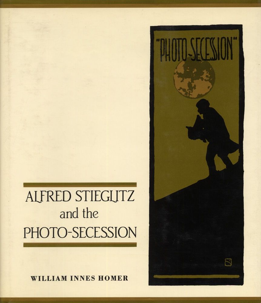 Alfred Stieglitz and the Photo-Secession. William Innes Homer