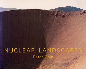 Peter Goin: Nuclear Landscapes (Signed)
