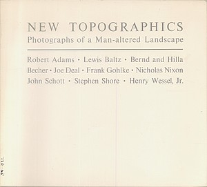 New Topographics, Photographs of a Man-altered Landscape (Adams, Baltz, Becher, Shore, and others)