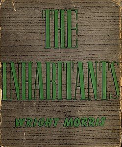 Wright Morris: The Inhabitants