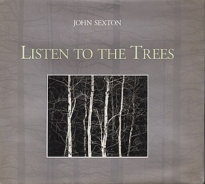 John Sexton: Listen to the Trees, INSCRIBED