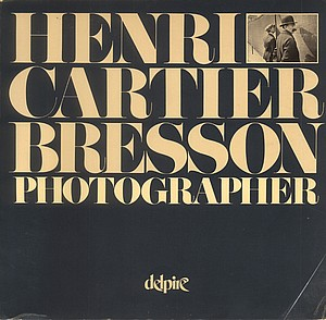 Henri Cartier-Bresson: Photographer (1979 I.C.P/Delpire monograph)--INSCRIBED!