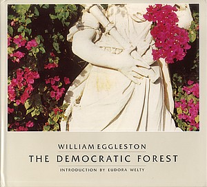 William Eggleston: The Democratic Forest (SIGNED!)