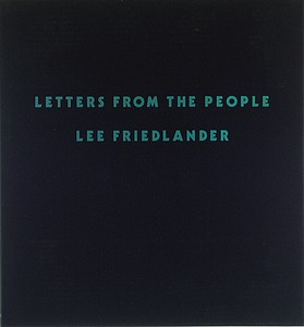 Lee Friedlander: Letters from the People (Signed)