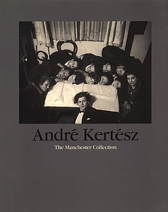 André Kertész: The Manchester Collection (Signed)