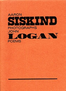 Aaron Siskind/John Logan: Photographs/Poems