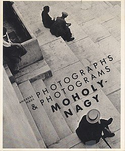Moholy-Nagy: Photographs and Photograms