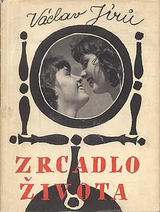 Vaclav Jiru: Zrcadlo Zivota [The Mirror of Life]