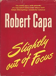 Robert Capa: Slightly Out of Focus