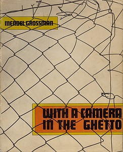 Grossman: With a Camera in the Ghetto