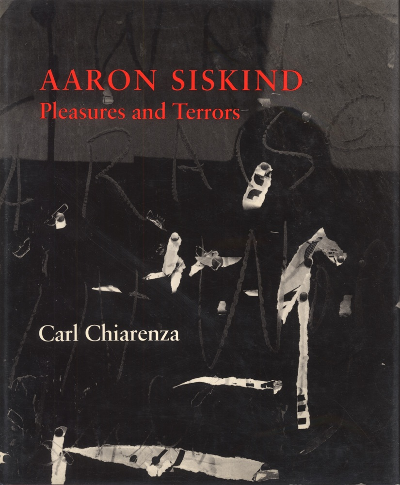 Aaron Siskind: Pleasures and Terrors (Signed)
