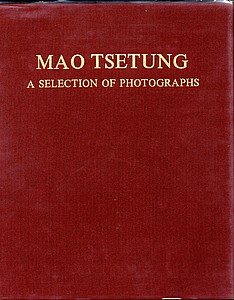 (Anonymous) Mao Tsetung: A Selection of Photographs