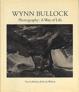 Wynn Bullock: Photography - A Way of Life, INSCRIBED