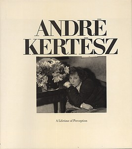 Andre Kertesz: A Lifetime of  Perception, SIGNED