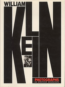 William Klein: Photographs (Aperture monograph)