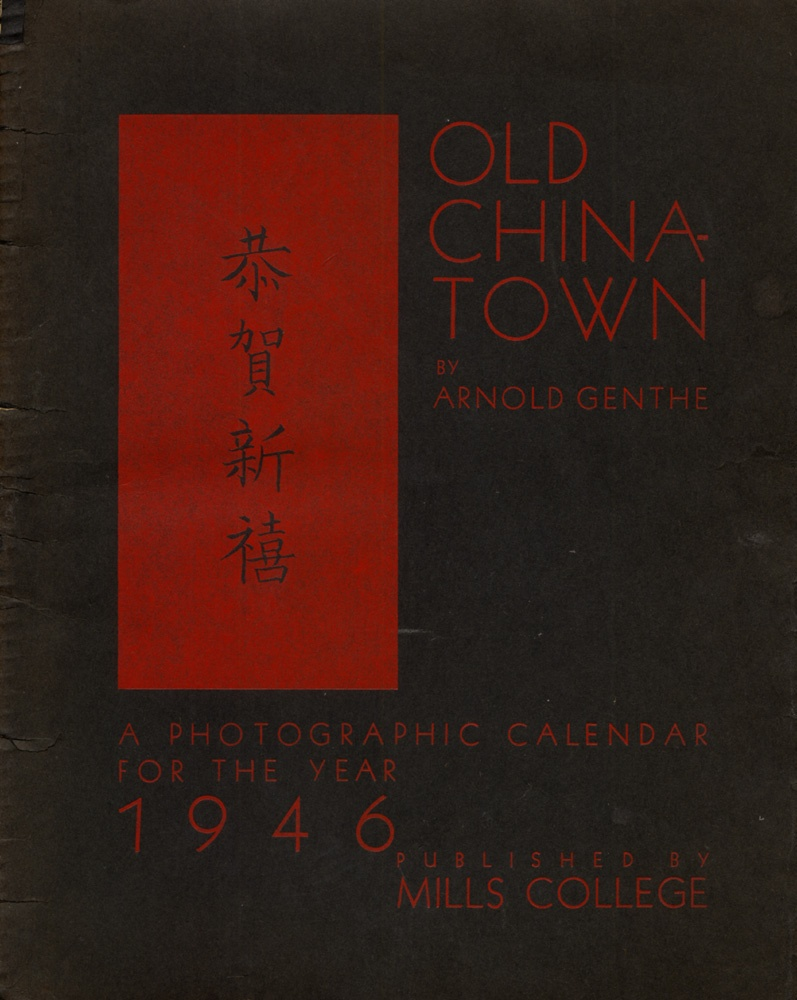 Genthe: Old Chinatown Calendar Book