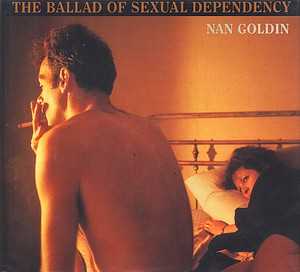Nan Goldin: The Ballad of Sexual Dependency (Inscribed)