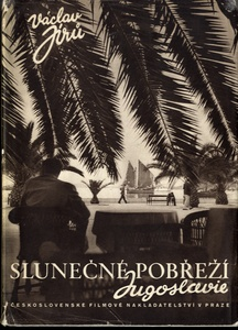 Vaclav Jiru: Slunecne Pobrezi Jugoslavie (The Sun Coast of Yugoslavia)