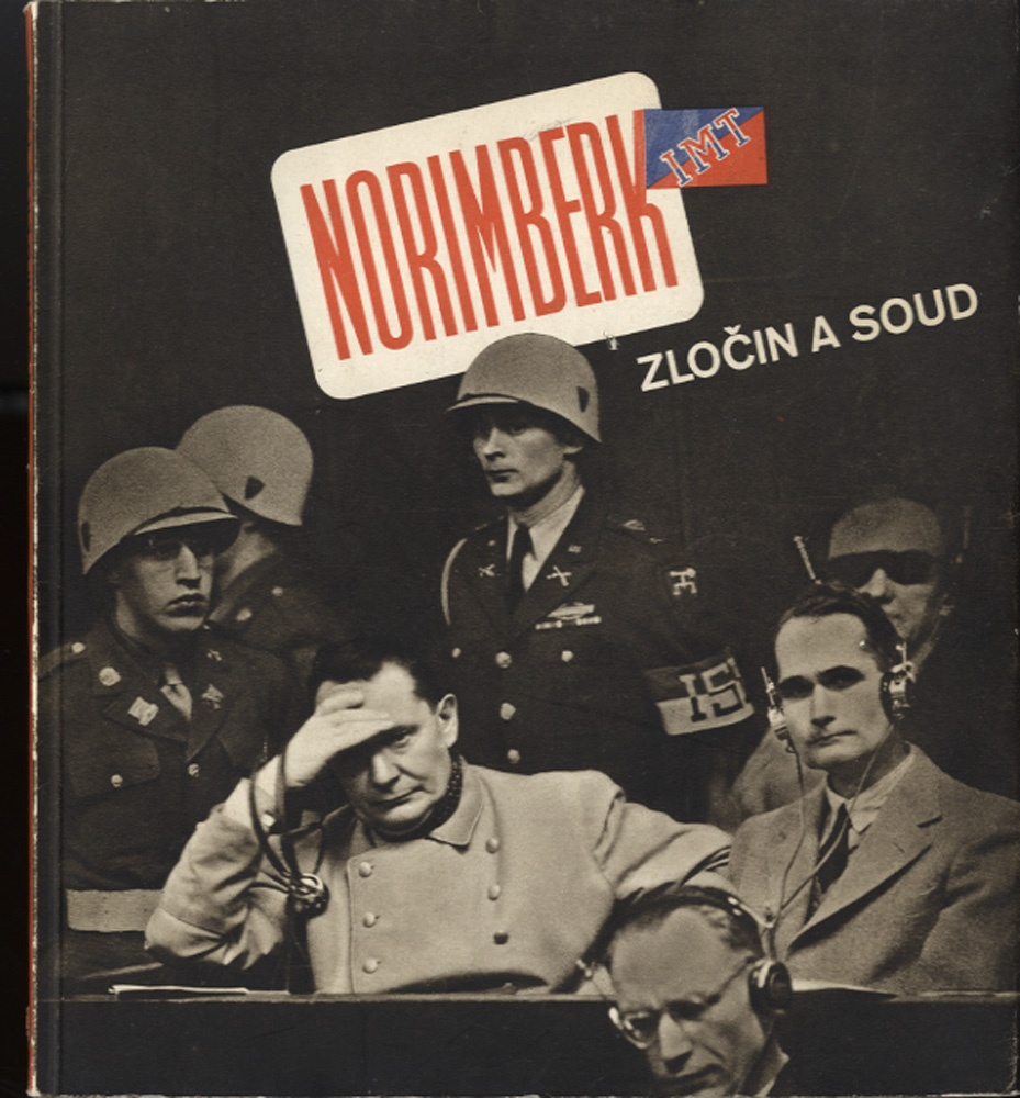 Karel  Hajek: Norimberk : zlocin a soud (Nuremberg: Crime and Court)