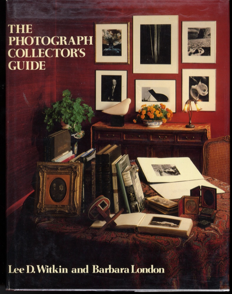 Lee D. Witkin & Barbara London: The Photograph Collector's Guide (SIGNED)