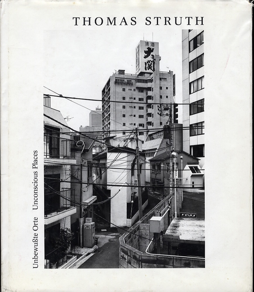 Thomas Struth: Unconscious Places (Unbewußte Orte)--Scarce Early Catalogue!