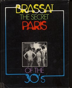 Brassai: Secret Paris of the 30's + Paroles