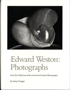 Edward Weston: Photographs from the Collection of the Center for Creative Photography