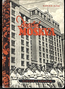 Vladimir Vlcek: Dnesni Moskva --Today's Moscow.
