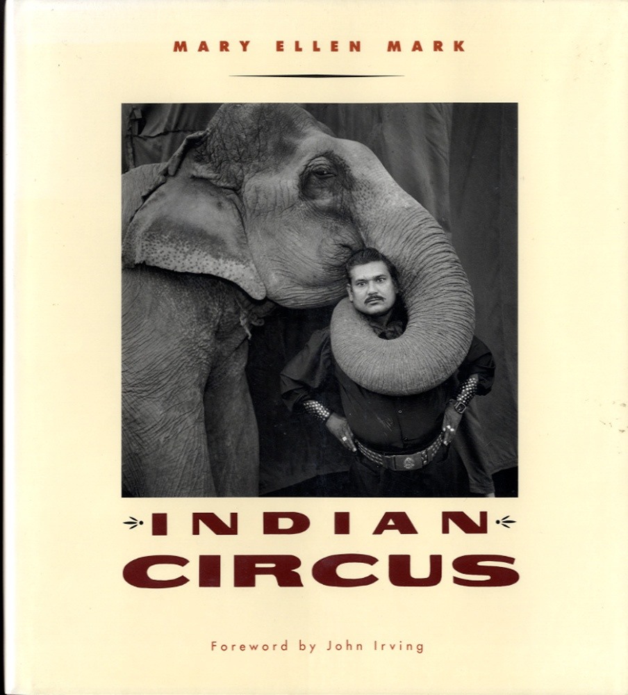 Mary Ellen Mark: Indian Circus (Inscribed)