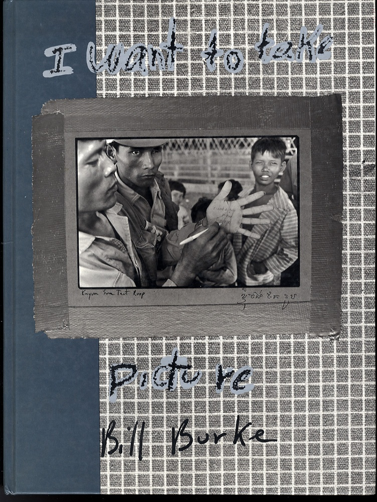 Bill Burke: I Want To Take Picture (1st ed., SIGNED)