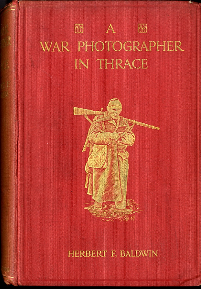 Herbert Baldwin: A War Photographer in Thrace (1912 edition!)