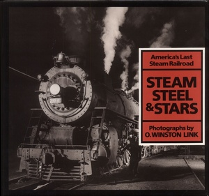 O. Winston Link: Steam, Steel & Stars: America's Last Steam Railroad (INSCRIBED)