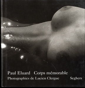 Lucien Clergue: Three Inscribed Books (Corps memorable + Picasso Mon Ami + Grand Nus)