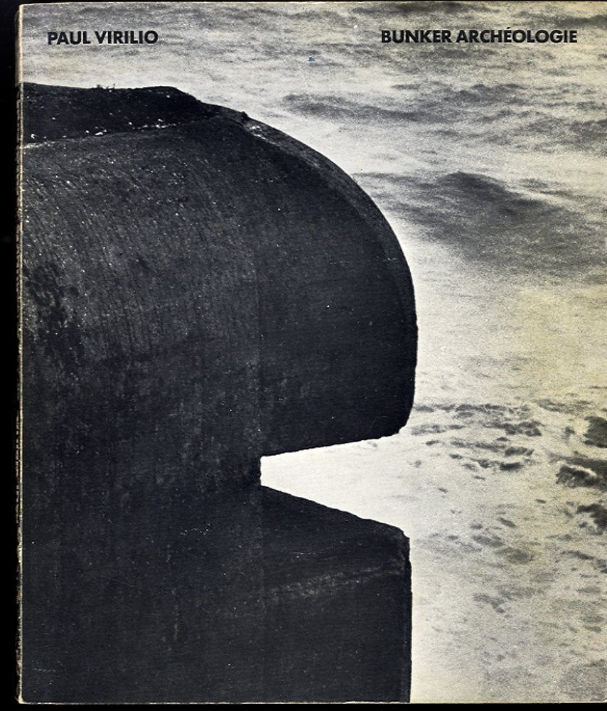 Paul Virilio: Bunker Archéologie (First Edition)
