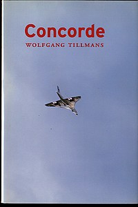 Wolfgang Tillmans: Concorde (1st printing!)