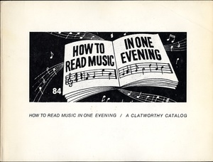Larry Sultan & Mike Mandel: How to Read Music in One Evening/A Clatworthy Catalog