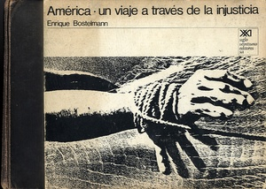 Enrique Bostelmann: America: Un viaje a traves de la injusticia (America: Journey Through Injustice)