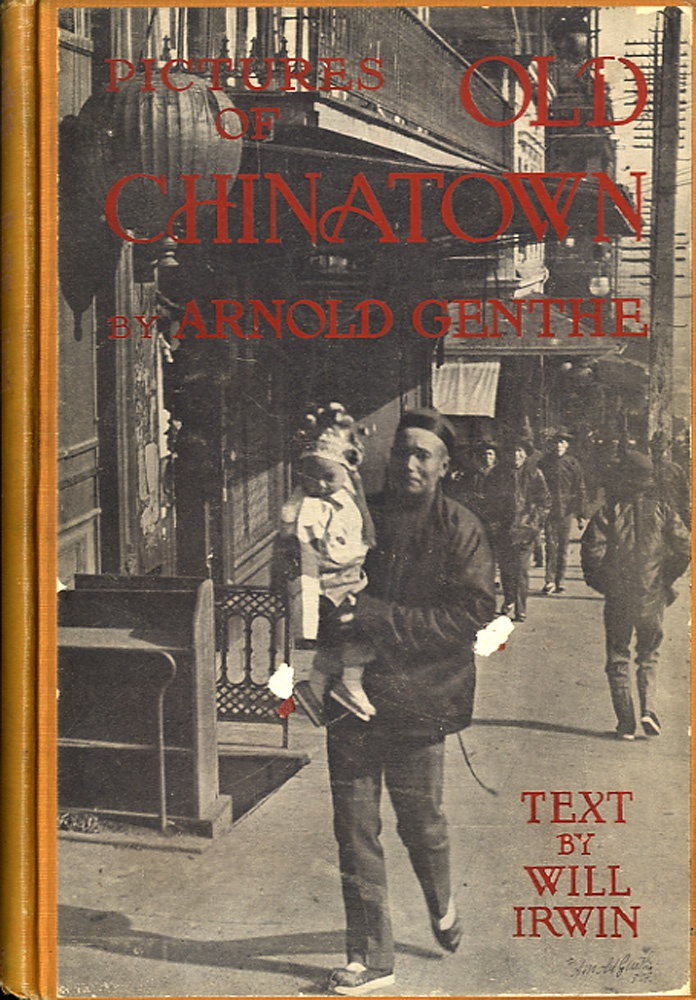 Arnold Genthe: Pictures of Old Chinatown (1st Edition!)