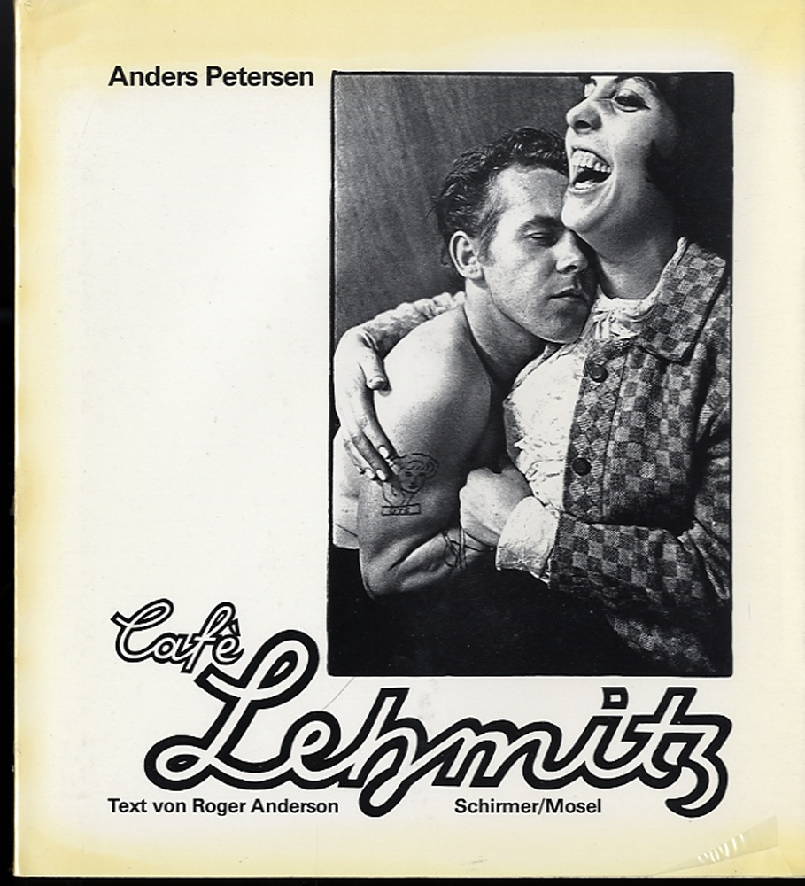 Anders Petersen: Cafe Lehmitz (1st edition!)