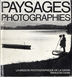 Paysages Photographies [Landscape Photographs]--Bernarad Latarjet and Francois Hers, eds.