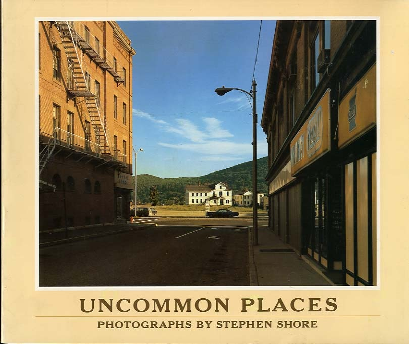 Stephen Shore: Uncommon Places (1st ed.)