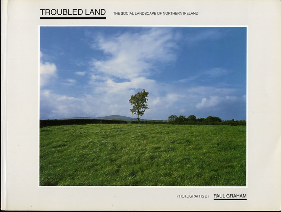 Paul Graham: Troubled Land