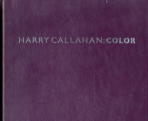 Harry Callahan: Color 1941-1980 (SIGNED LIMITED ED.)