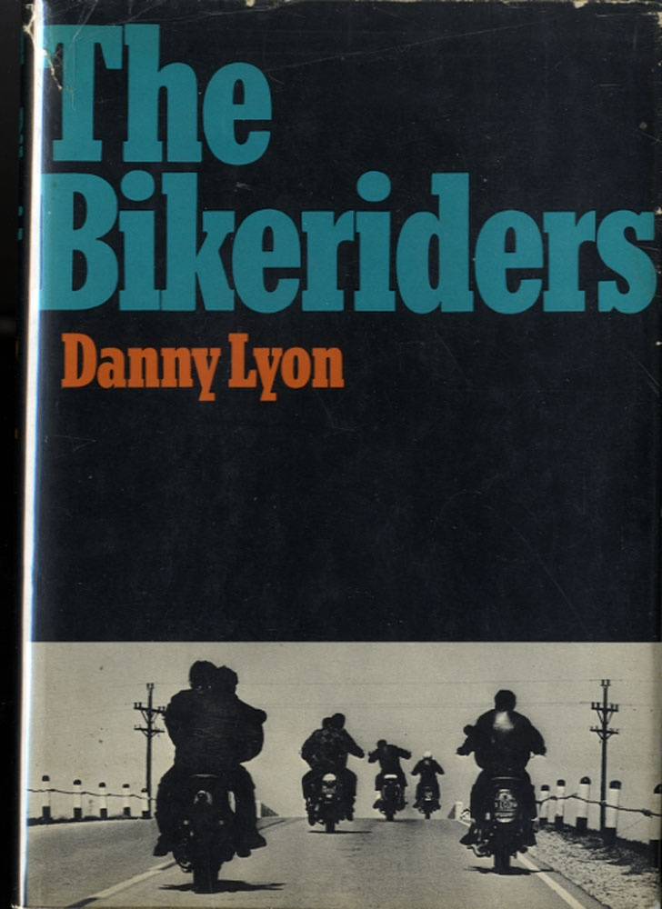 Danny Lyon: The Bikeriders (Hardbound First Edition!)