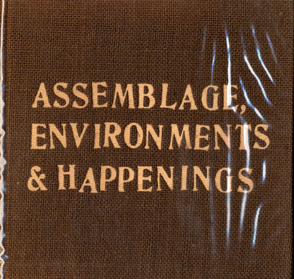 Allan Kaprow: Assemblage, Environments & Happenings