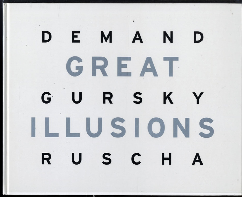 Demand/Gursky/Ruscha: Great Illusions