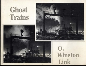 O. Winston Link: Ghost Trains: Railroad Photographs of the 1950s (with original disc!)--INSCRIBED!