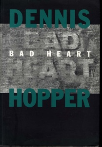 Dennis Hopper: Bad Heart (INSCRIBED)